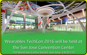 Wearables TechCon 2016 will be held at the San Jose Convention Center 150 West San Carlos Street, San Jose, CA 95113